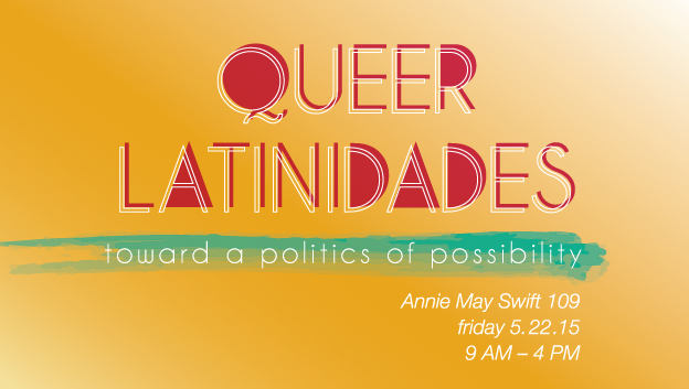 Queer Latinidades toward a politics of possibility poster